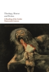 Theology, Horror and Fiction: A Reading of the Gothic Nineteenth Century Cover Image