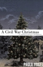 A Civil War Christmas: An American Musical Celebration Cover Image