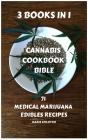 Cannabis Cookbook Bible: 71 Medical Marijuana Edibles Recipes 3 BOOKS IN 1) Cover Image