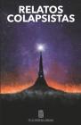 Relatos Colapsistas 1 XL: Cuentos y ensayos decrecentistas Cover Image