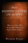 The Hidden Secrets of Money: What 95% of people will never know about money and investing Cover Image