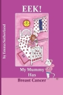 Eek! My Mummy Has Breast Cancer Cover Image