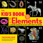 The Kid's Book of the Elements: An Awesome Introduction to Every Known Atom in the Universe Cover Image