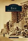 Erie: Pensylvania (Images of America (Arcadia Publishing)) Cover Image