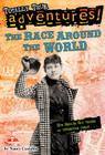 The Race Around the World (Totally True Adventures): How Nellie Bly Chased an Impossible Dream... (Stepping Stone Books) Cover Image