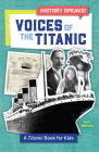 Voices of the Titanic: A Titanic Book for Kids Cover Image