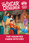 The Haunted Cabin Mystery (The Boxcar Children Mysteries #20) Cover Image