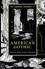 The Cambridge Companion to American Gothic (Cambridge Companions to Literature) Cover Image