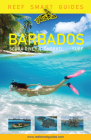 Reef Smart Guides Barbados: Scuba Dive. Snorkel. Surf. Cover Image
