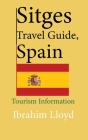 Sitges Travel Guide, Spain: Tourism Information Cover Image
