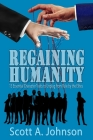 Regaining Humanity: 15 Essential Character Traits to Unplug from Rule by the Elites Cover Image