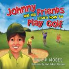 Johnny and His Friends Learn How to Play Golf Cover Image