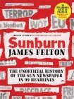 Sunburn: The unofficial history of the Sun newspaper in 99 headlines Cover Image