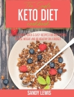 The Simple Keto Diet Cookbook: 200+ Delicious, Quick & Easy Recipes for Busy People to Lose Weight and Be Healthy On a Budget Cover Image