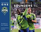 Seattle Sounders FC Season One: The Birth of a New Tradition Cover Image