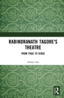 Rabindranath Tagore's Theatre: From Page to Stage Cover Image