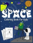Space Coloring Book for Kids: 35 Original Designs for Kids of Age 4-8, Little Astronaut and His Aliens Friends, Outer Space Coloring Adventure with Cover Image