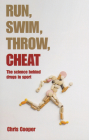 Run, Swim, Throw, Cheat: The Science Behind Drugs in Sport Cover Image
