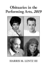 Obituaries in the Performing Arts, 2019 (Lentz's Performing Arts Obituaries) Cover Image