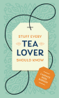 Stuff Every Tea Lover Should Know (Stuff You Should Know #28) Cover Image