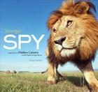 Serengeti Spy: Views from a Hidden Camera on the Plains of East Africa Cover Image