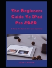 The Beginners Guide to iPad Pro 2020: 13 Things You Must Do For A Good Experience Cover Image