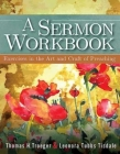 A Sermon Workbook: Exercises in the Art and Craft of Preaching Cover Image