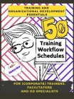 Training and Development Essentials: 50 Training Workflow Schedules for (Corporate) Trainers, Facilitators and OD Specialists (Color Interior) Cover Image