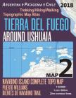 Tierra Del Fuego Around Ushuaia Map 2 Navarino Island Complete Topo Map Puerto Williams Argentina Patagonia Chile Trekking/Hiking/Walking Topographic Cover Image