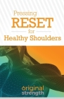Pressing RESET for Healthy Shoulders Cover Image