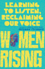 Women Rising: Learning to Listen, Reclaiming Our Voice Cover Image