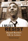 I Must Resist: Bayard Rustin's Life in Letters Cover Image