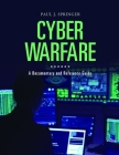 Cyber Warfare: A Documentary and Reference Guide (Documentary and Reference Guides) Cover Image