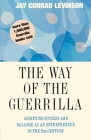 The Way of the Guerrilla: Achieving Success and Balance as an Entrepreneur in the 21st Century Cover Image