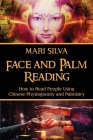 Face and Palm Reading: How to Read People Using Chinese Physiognomy and Palmistry Cover Image