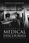 A Book of Medical Discourses Cover Image