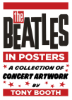 The Beatles in Posters: A Collection of Concert Artwork by Tony Booth Cover Image