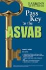 Pass Key to the ASVAB (Barron's Test Prep) Cover Image