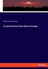 A Land Journey from Asia to Europe Cover Image