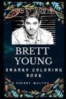 Brett Young Snarky Coloring Book: An American Country Pop Singer. Cover Image