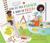 How Do You Measure a Slice of Pizza?: A Book about Geometry Cover Image