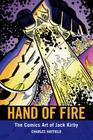Hand of Fire: The Comics Art of Jack Kirby (Great Comics Artists) Cover Image
