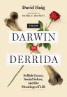 From Darwin to Derrida: Selfish Genes, Social Selves, and the Meanings of Life Cover Image