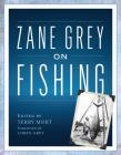 Zane Grey on Fishing Cover Image