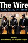 The Wire: Race, Class, and Genre (Class : Culture) Cover Image