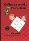 Grilles de sudoku pour enfants - niveau 3 - 6 à 11 ans: 200 grilles 6X6 de facile à difficile - Solutions à la fin du livre Cover Image