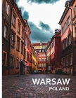 WARSAW Poland: A Captivating Coffee Table Book with Photographic Depiction of Locations (Picture Book), Europe traveling Cover Image