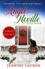 Angel and the Neville Next Door (Large Print Edition): Friendship, Love and Second Chances Cover Image