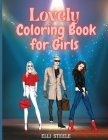 Lovely Coloring Book for Girls: Cute fashion coloring book for girls and teens 30 pages with fun designs style and adorable outfits. A4 Size, Premium Cover Image