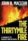 The Thirtymile Fire: A Chronicle of Bravery and Betrayal Cover Image